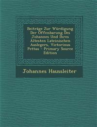 Beiträge Zur Würdigung Der Offenbarung Des Johannes Und Ihres Ältesten Lateinischen Auslegers, Victorinus Pettau