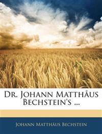 Dr. Johann Matthåus Bechstein's ...