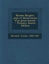 Nicolas Bergère, joies et déconvenues d'un jeune boxeur  - Primary Source Edition