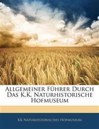 Allgemeiner Führer Durch Das K.K. Naturhistorische Hofmuseum