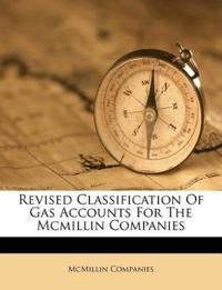 Revised Classification Of Gas Accounts For The Mcmillin Companies