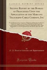 Second Report by the Bureau of Franchises Upon the Application of the Marconi Telegraph-Cable Company, Inc