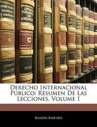 Derecho Internacional Público: Resumen De Las Lecciones, Volume 1