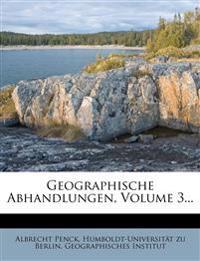Geographische Abhandlungen von Dr. Albrecht Penck.