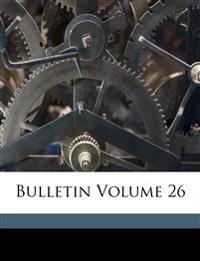 Bulletin Volume 26