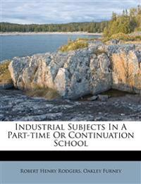 Industrial Subjects In A Part-time Or Continuation School