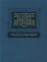 Vaticinia, Siue Prophetiae Abbatis Ioachimi, & Anselmi Episcopi Marsicani: Cum Imaginibus Aere Incisis, Correctione, Et Pulcritudine, Plurium Manuscri