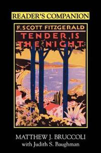 """Reader's Companion to F.Scott Fitzgerald's """"""""Tender is the Night"""