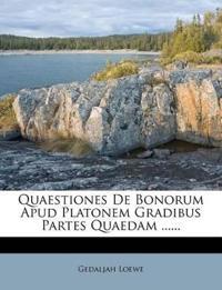 Quaestiones De Bonorum Apud Platonem Gradibus Partes Quaedam ......