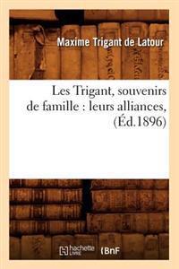Les Trigant, Souvenirs de Famille: Leurs Alliances, (Ed.1896)