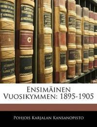 Ensimäinen Vuosikymmen: 1895-1905