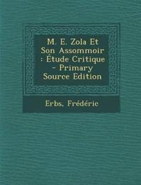 M. E. Zola Et Son Assommoir : Étude Critique - Primary Source Edition