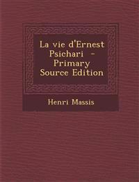 La vie d'Ernest Psichari  - Primary Source Edition