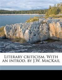Literary criticism. With an introd. by J.W. MacKail