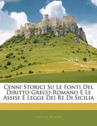 Cenni Storici Su Le Fonti Del Diritto Greco-Romano E Le Assise E Legge Dei Re Di Sicilia