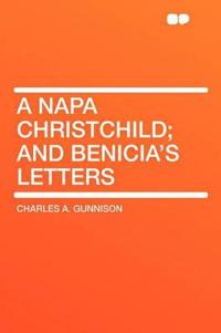 A Napa Christchild; and Benicia's Letters