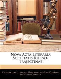 Nova Acta Literaria Societatis Rheno-Trajectinae