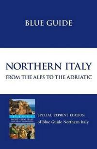 Blue Guide Northern Italy