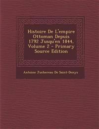 Histoire De L'empire Ottoman Depuis 1792 Jusqu'en 1844, Volume 2 - Primary Source Edition