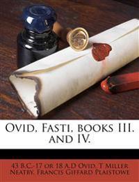 Ovid, Fasti, books III. and IV.