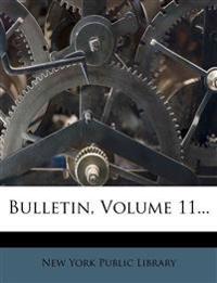 Bulletin, Volume 11...