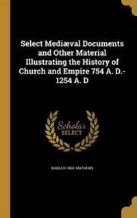 SELECT MEDIAEVAL DOCUMENTS & O