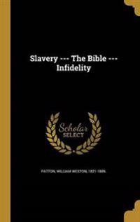SLAVERY --- THE BIBLE --- INFI