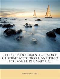 Lettere E Documenti ...: Indice Generale Metodico E Analitico Per Nomi E Per Materie...