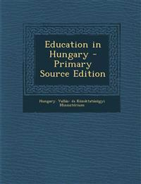Education in Hungary - Primary Source Edition