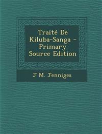 Traite de Kiluba-Sanga - Primary Source Edition