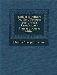 Reddenda Minora Or, Easy Passages for Unseen Translation - Primary Source Edition