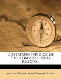 Dissertatio Ivridica De Fideicommisso Nvtv Relicto...