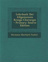 Lehrbuch Der Allgemeinen Kriegs-Chirurgie - Primary Source Edition