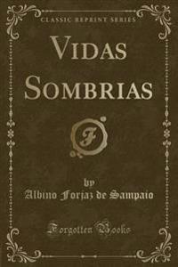 Vidas Sombrias (Classic Reprint)