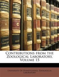 Contributions from the Zoological Laboratory, Volume 15