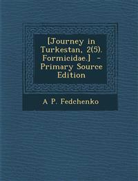 [Journey in Turkestan, 2(5). Formicidae.]