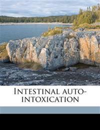 Intestinal auto-intoxication