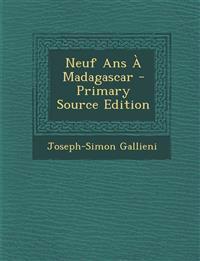 Neuf Ans À Madagascar