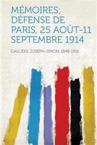 Memoires; Defense de Paris, 25 Aout-11 Septembre 1914