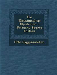 Die Eleusinischen Mysterien - Primary Source Edition
