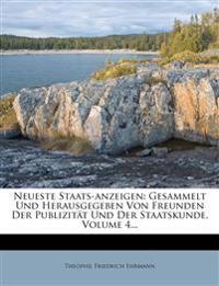 Neueste Staats-anzeigen: Gesammelt Und Herausgegeben Von Freunden Der Publizität Und Der Staatskunde, Volume 4...
