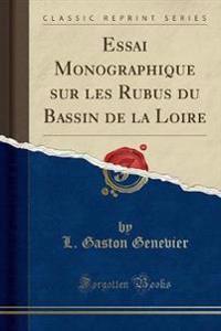 Essai Monographique Sur Les Rubus Du Bassin de la Loire (Classic Reprint)