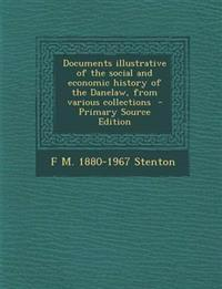 Documents illustrative of the social and economic history of the Danelaw, from various collections  - Primary Source Edition