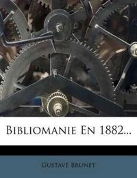 Bibliomanie En 1882...