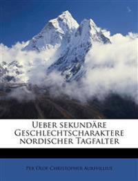 Ueber sekundäre Geschlechtscharaktere nordischer Tagfalter
