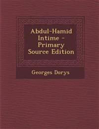 Abdul-Hamid Intime - Primary Source Edition