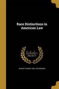 RACE DISTINCTIONS IN AMER LAW