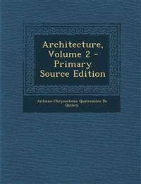 Architecture, Volume 2 - Primary Source Edition