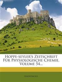 Hoppe-seyler's Zeitschrift Für Physiologische Chemie, Volume 54...