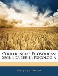 Conferencias Filosóficas: Segunda Serie : Psicología